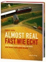 - Fast Wie Echt. Almost real